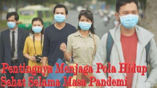 Pentingnya Menjaga Pola Hidup Sehat Selama Masa Pandemi